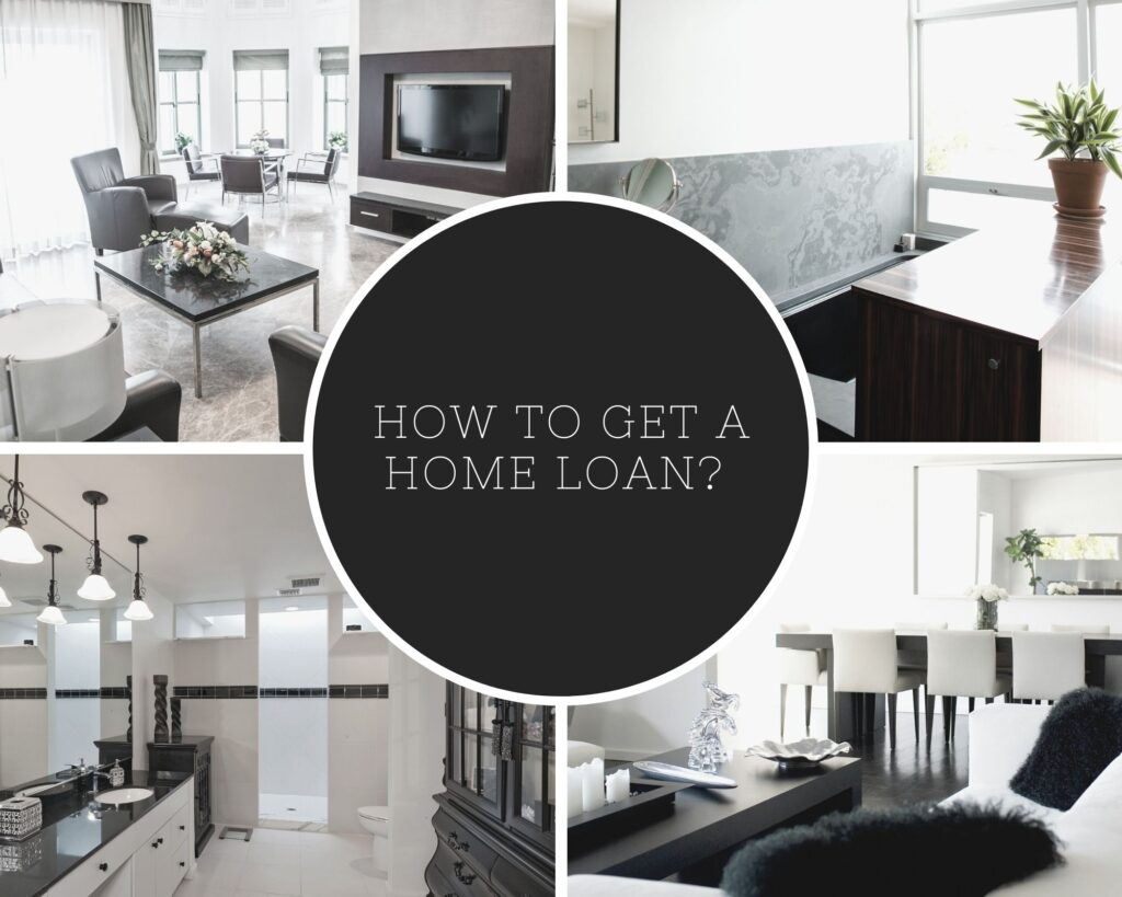 How To Get a Home Loan?