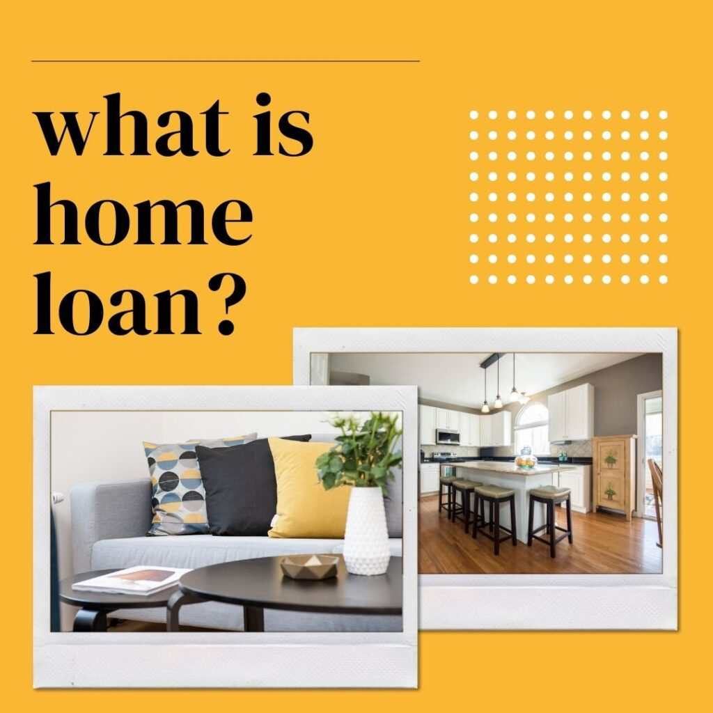 what is home loan?